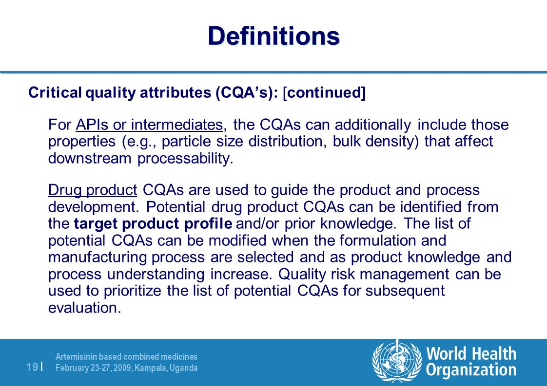 Definitions Critical quality attributes (CQA's): [continued]